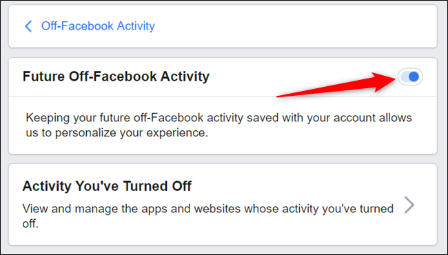 Toggle the switch next to Future off-Facebook activity to the Off position to turn it off completely.