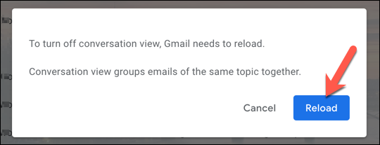 With Conversation View disabled, click Reload to reload the Gmail interface.