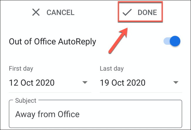 Tap Done to save the Gmail out of office message