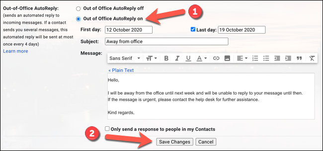 Click the Vacation Responder On or Out of Office AutoReply On (depending on your locale) to switch your out of office message on, then press the Save Changes option.
