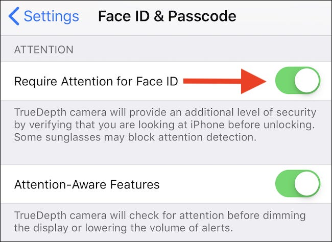 Toggle the Require Attention for Face ID switch to the Off position.