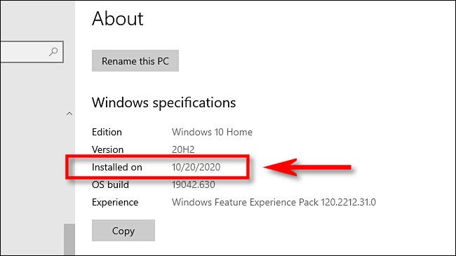 In Windows Settings, you'll find the latest major update install date under Installed on in Windows specifications.